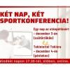 Két nap, két sportkonferencia! Két nap, két sportkonferencia!